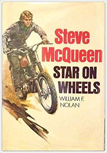 Steve McQueen Star on Wheels by William F Nolan